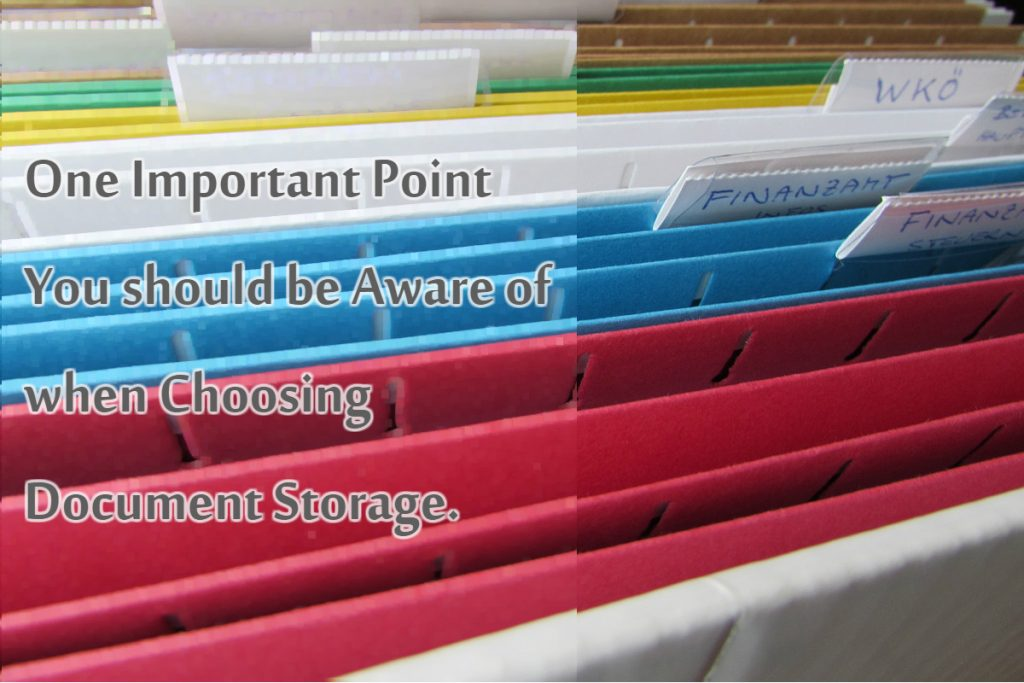 One Important Point You should be Aware of when Choosing Document Storage